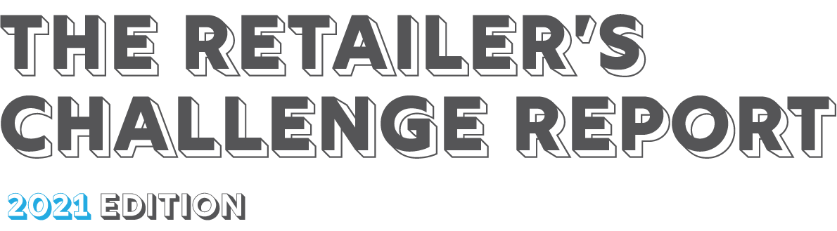 The Retailer's Challenge Report - 2021 Edition
